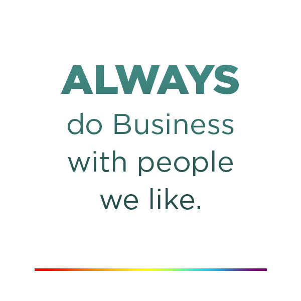 Always do Business with people we like